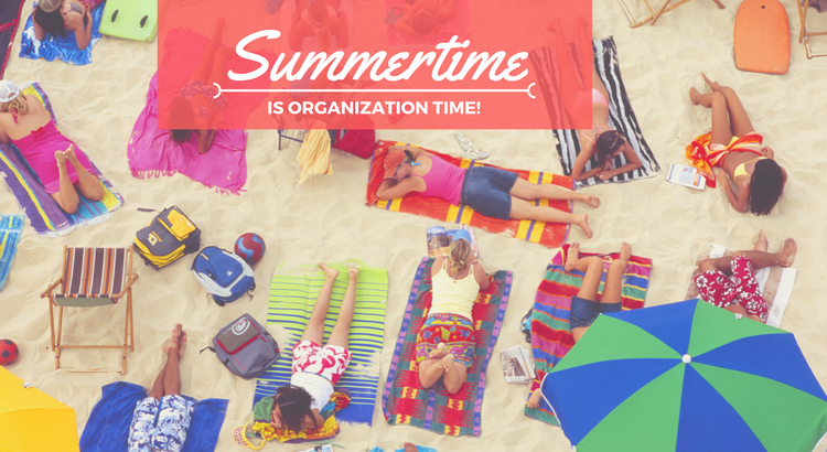 Summertime is organization time